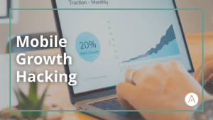 Mobile Growth Hacking - - Actualizatec - App Marketing
